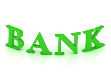 BANK sign with green letters on isolated white background