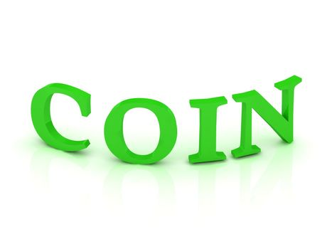 COIN sign with green letters on isolated white background