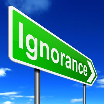 Illustration depicting a sign with an ignorance concept.