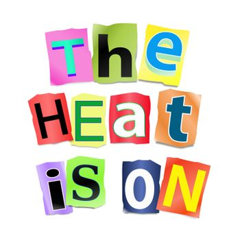 Illustration depicting a set of cut out printed letters arranged to form the words the heat is on.