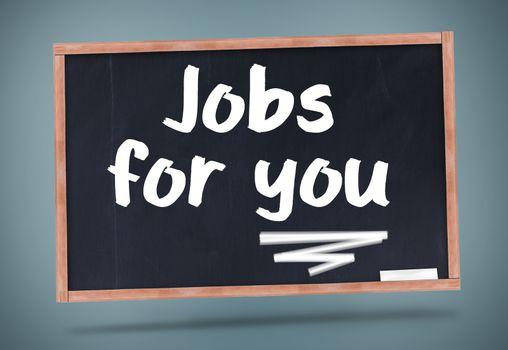 Jobs for you written on chalkboard