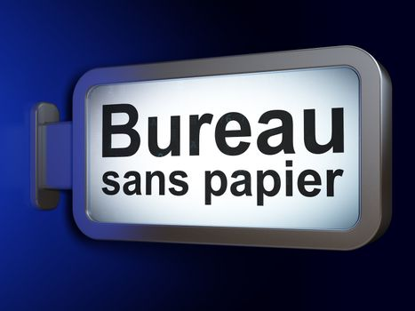 Finance concept: Bureau Sans papier(french) on billboard backgro