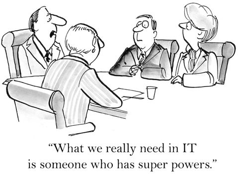 """What we really need in IT is someone who has super powers."""