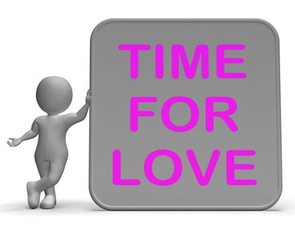 Time For Love Sign Showing Romance Appreciation And Commitment