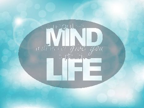 A negative mind will never give you a positive life. Typography background. Motivational poster.