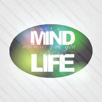 Negative mind, Positive life