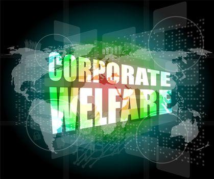corporate welfare word on business digital screen