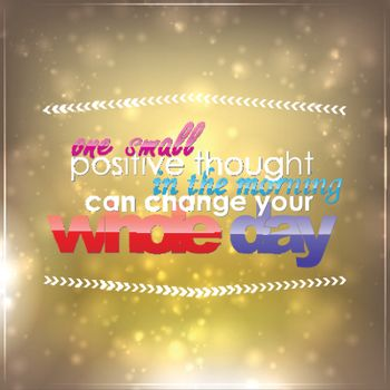 One positive thought can change your day