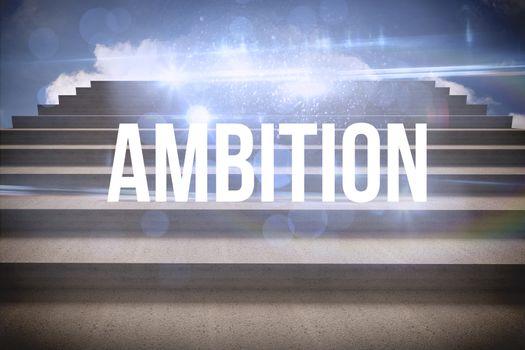 Ambition against steps against blue sky