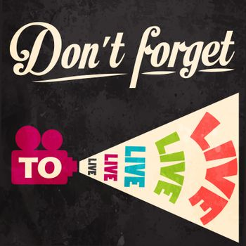 Don't forget to live! Motivational background
