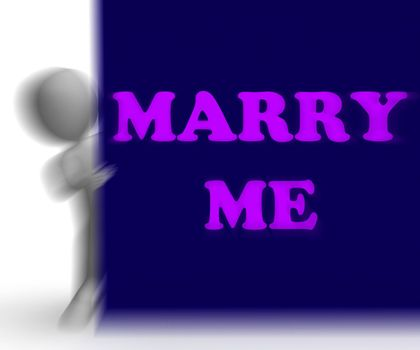 Marry Me Placard Meaning Romance Proposal And Marriage