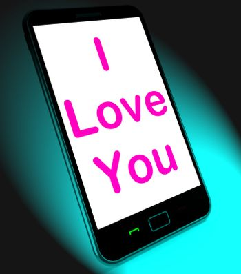 I Love You On Mobile Showing Adore Romance