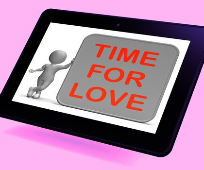 Time For Love Tablet Showing Romance Appreciation And Commitment