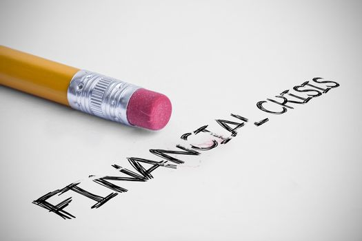 Financial crisis against pencil with an eraser