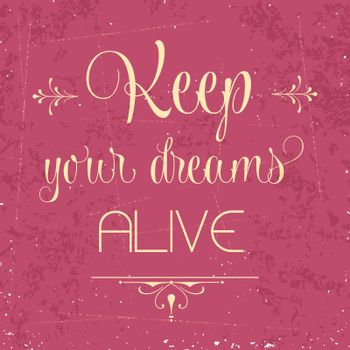 """""""Keep your dreams alive"""", Quote Typographic Background"""