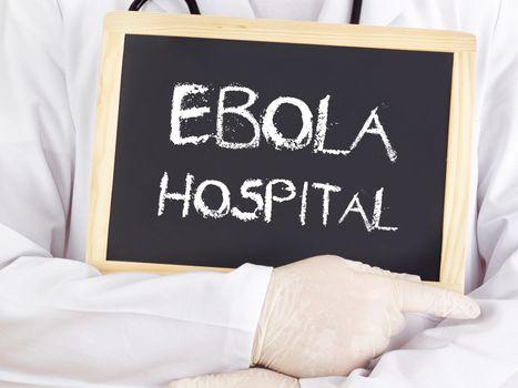 Doctor shows information: Ebola hospital