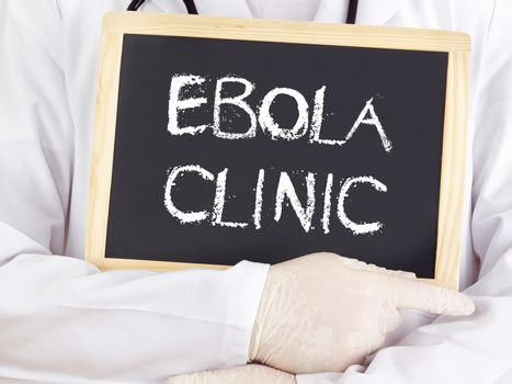 Doctor shows information: Ebola clinic