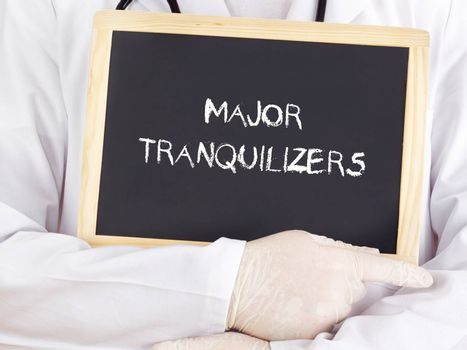 Doctor shows information: major tranquilizers