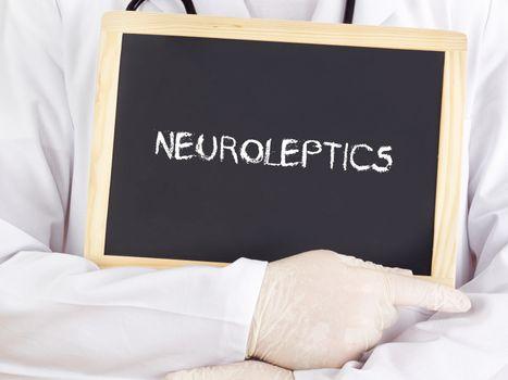 Doctor shows information: neuroleptics