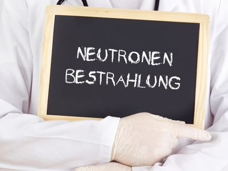 Doctor shows information: neutron radiation in german