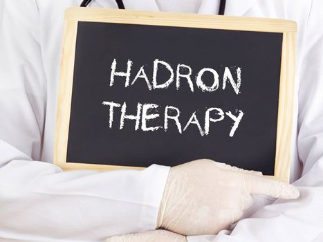 Doctor shows information: hadron therapy