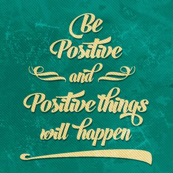"""'Be positive"""" Quote Typographical retro Background"""