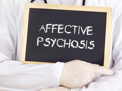 Doctor shows information: affective psychosis