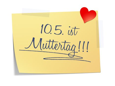A paper with the message 10th of May is Mothers Day in german language