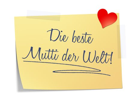 A paper with the message the best mother on earth in german language