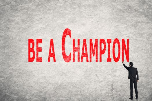 write words on wall, Be A Champion