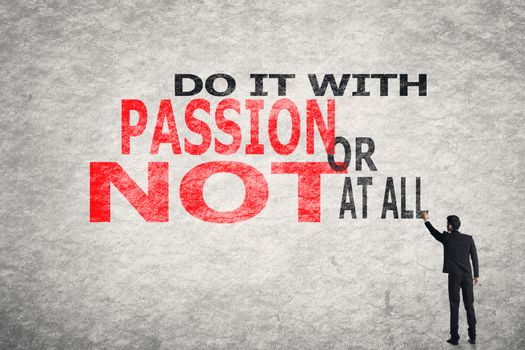 Do It With Passion Or Not At All