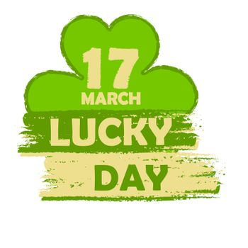 17 March lucky day with shamrock sign, green drawn banner