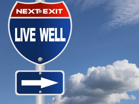 Live well road sign