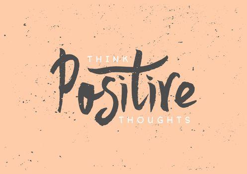Think Positive Hand Lettered Design