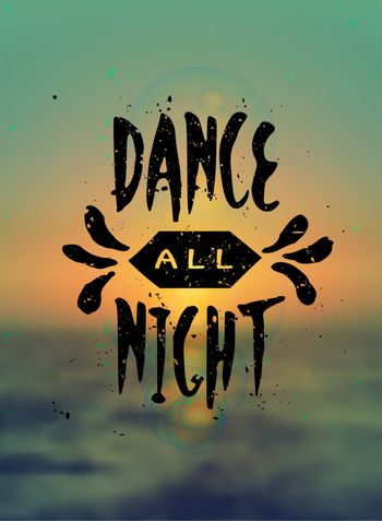 "Hand drawn typographic design ""Dance All Night"" on a blurred sunset background. EPS 10 file, gradient mesh and transparency effects used."
