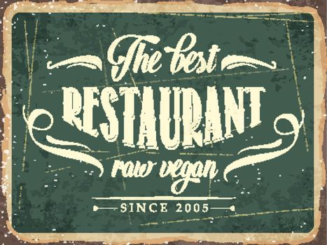 "Retro metal sign "" The best restaurant raw vegan"""