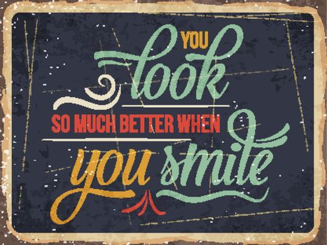 """Retro metal sign """"You look better when you smile"""""""