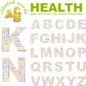 HEALTH. ABC. Word cloud concept illustration. Print concept collage.