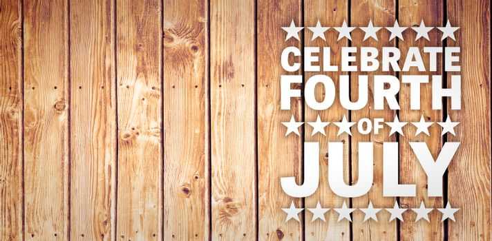 Celebrate fourth of july against wooden planks background
