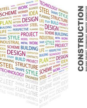 CONSTRUCTION. Word cloud illustration. Tag cloud concept collage.