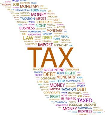 TAX. Background concept wordcloud illustration. Print concept word cloud. Graphic collage.