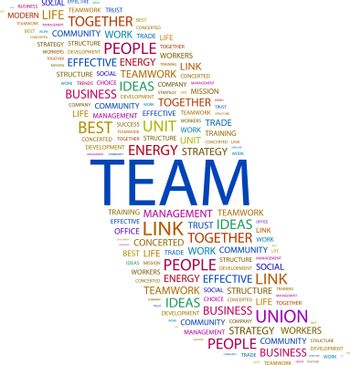 TEAM. Word cloud illustration. Tag cloud concept collage. Usable for different business design.