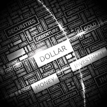 DOLLAR. Background concept wordcloud illustration. Print concept word cloud. Graphic collage.