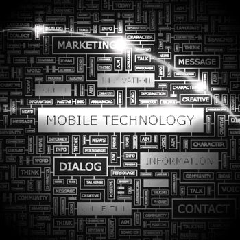 MOBILE TECHNOLOGY. Word cloud illustration. Tag cloud concept collage.