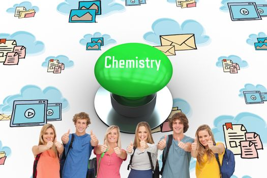 The word chemistry and smiling group giving a thumbs up as they wear backpacks against digitally generated green push button