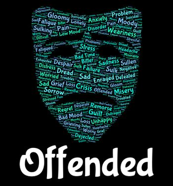 Offended Word Represents Put Out And Affronted