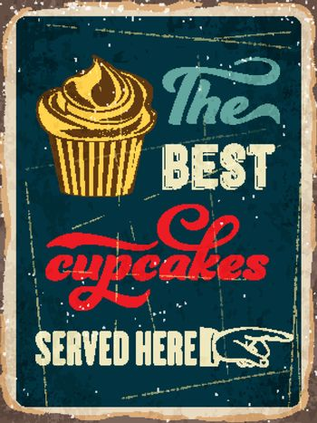 """Retro metal sign """" The best cupcakes served here """""""
