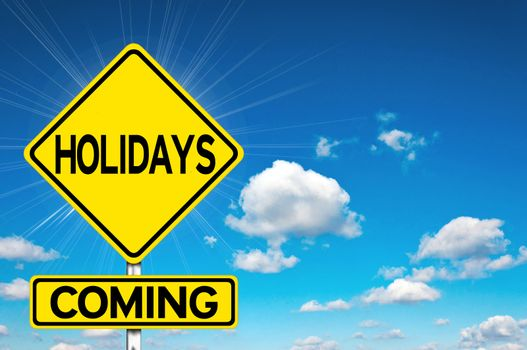 Holidays coming
