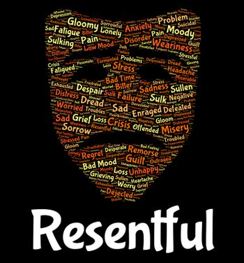 Resentful Word Indicates In A Huff And Disgruntled