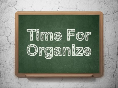 Time concept: Time For Organize on chalkboard background
